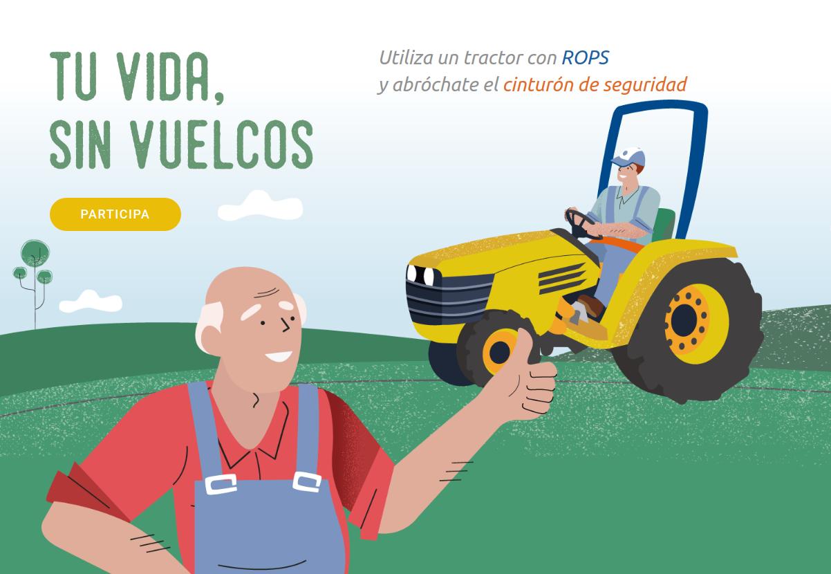 Campaña de sensibilización de la Comisión Nacional de Seguridad y Salud en el Trabajo sobre el vuelco de tractor. Tu vida, sin vuelcos.